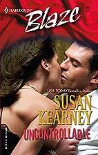 Uncontrollable by Susan Kearney