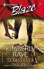 Texas Fever by Kimberly Raye