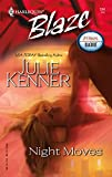 Kenner, Julie: Night Moves (Harlequin Blaze)