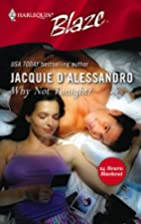 Why Not Tonight by Jacquie D'Alessandro