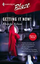 Getting It Now! by Rhonda Nelson
