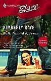 Raye, Kimberly: Tall, Tanned & Texan (Harlequin Blaze)