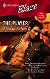 Nelson, Rhonda: The Player (Harlequin Blaze)