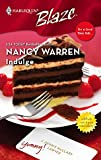 Warren, Nancy: Indulge (Harlequin Blaze)