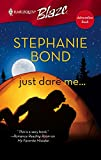 Bond, Stephanie: Just Dare Me...