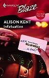 Alison Kent: Infatuation (Harlequin Blaze)