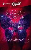 Forster, Suzanne: Decadent (Harlequin Blaze)