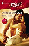 Atkins, Dawn: With His Touch (Harlequin Blaze)