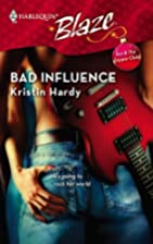 Bad Influence by Kristin Hardy