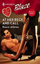 At Her Beck And Call by Dawn Atkins
