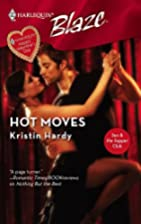 Hot Moves by Kristin Hardy