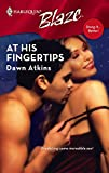 Atkins, Dawn: At His Fingertips (Harlequin Blaze)