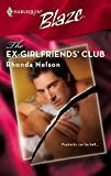 Nelson, Rhonda: The Ex-Girlfriends' Club (Harlequin Blaze)