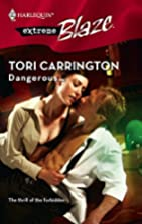 Dangerous... by Tori Carrington