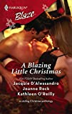 D'Alessandro, Jacquie: A Blazing Little Christmas: Holiday Inn Bed / His for the Holidays / Dear Santa...