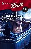 Raye, Kimberly: Drop Dead Gorgeous (Harlequin Blaze)