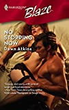 Atkins, Dawn: No Stopping Now (Harlequin Blaze)