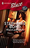 Bond, Stephanie: Watch And Learn (Harlequin Blaze)