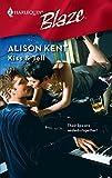 Kent, Alison: Kiss & Tell (Harlequin Blaze)