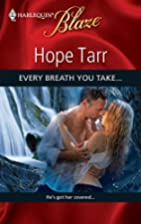 Every Breath You Take... by Hope Tarr