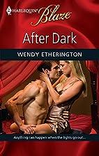 After Dark (Harlequin Blaze) by Wendy…