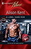 Kent, Alison: A Long, Hard Ride (Harlequin Blaze)