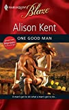 Kent, Alison: One Good Man (Harlequin Blaze)