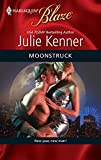 Kenner, Julie: Moonstruck (Harlequin Blaze)