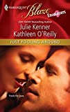 O'Reilly, Kathleen: Just Fooling Around: Cam's CatastropheDarcy's Dark DayDevon's DilemmaReg's Rescue (Harlequin Blaze)