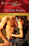 Rowen, Michelle: Touch and Go (Harlequin Blaze)
