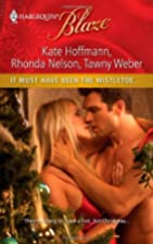 It Must Have Been the Mistletoe... (When She…