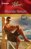 Nelson, Rhonda: The Rebel (Harlequin Blaze)