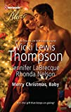 Thompson, Vicki Lewis: Merry Christmas, Baby: It's Christmas, Cowboy!Northern FantasyHe'll Be Home for Christmas (Harlequin Blaze)