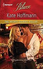 The Mighty Quinns: Kellan by Kate Hoffmann