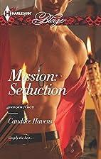 Mission: Seduction (Harlequin Blaze) by…