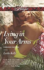 Lying in Your Arms by Leslie Kelly