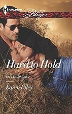 Hard to Hold (Harlequin BlazeThe U.S.…
