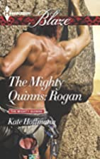 The Mighty Quinns: Rogan by Kate Hoffmann