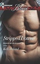 Stripped Down by Kelli Ireland