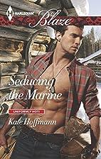 Seducing the Marine by Kate Hoffmann