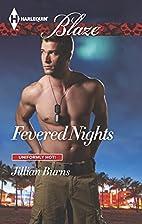 Fevered Nights (Uniformly Hot!) by Jillian…