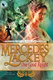 Lackey, Mercedes: One Good Knight (Tales of the Five Hundred Kingdoms, Book 2)