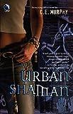 Murphy, C.E.: Urban Shaman (The Walker Papers, Book 1)