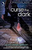 Gilman, Laura Anne: Curse The Dark