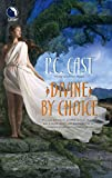Cast, P. C.: Divine by Choice