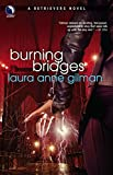 Gilman, Laura: Burning Bridges