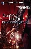 Laura Anne Gilman: Burning Bridges (Retrievers, Book 4)