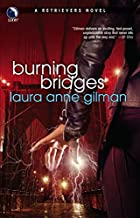 Burning Bridges by Laura Anne Gilman