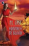 Cast, P.C.: Divine By Blood (Partholon Novels)