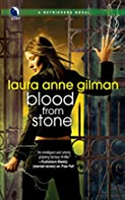 Blood From Stone by Laura Anne Gilman